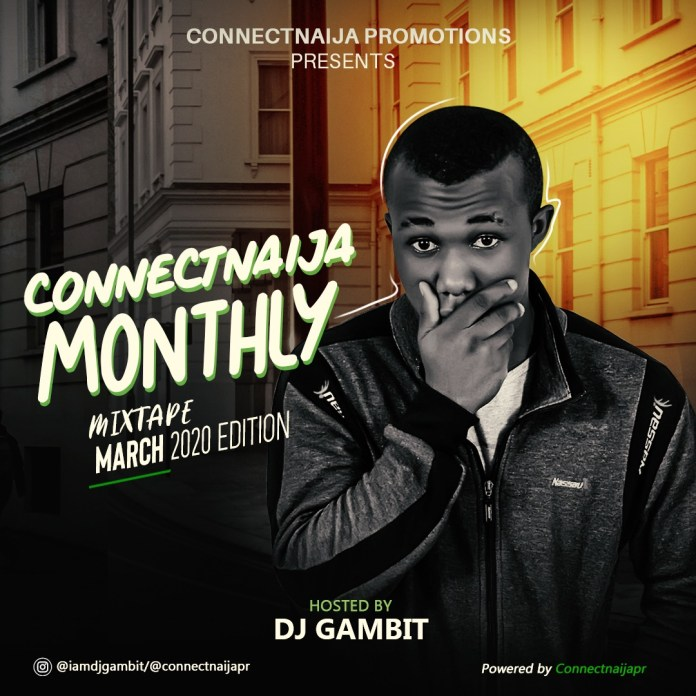 DJ Gambit - Connectnaija Monthly Mix March 2020 Edition mp3 download