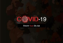 Feezy COVID-19 ft DJ Ab Mp3 download