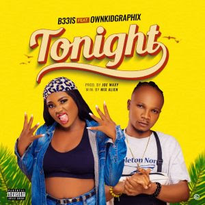 B33is Ft OwnkidGraphix Tonight mp3 download