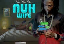Alkaline Nuh Wife mp3 download