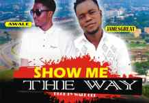 Awale Show Me The Way Ft Jamesgreat mp3 download
