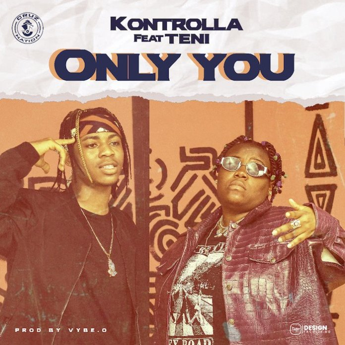 Kontrolla ft Teni Only You mp3 download