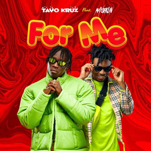 Tayo Kruz ft Mayorkun For Me mp3 download