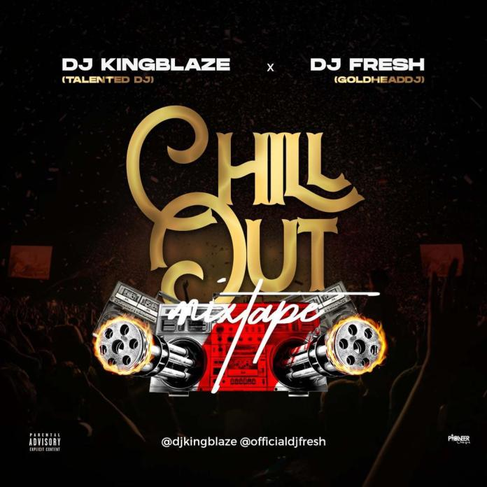 Dj KingBlaze X Dj Fresh Chill Out Mixtape mp3 download