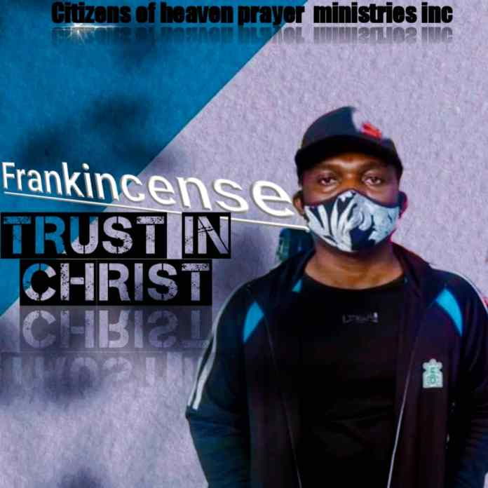 Frankincense Trust in Christ mp3 download