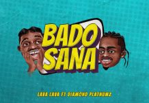 Lava Lava ft Diamond Platnumz Bado Sana mp3 download
