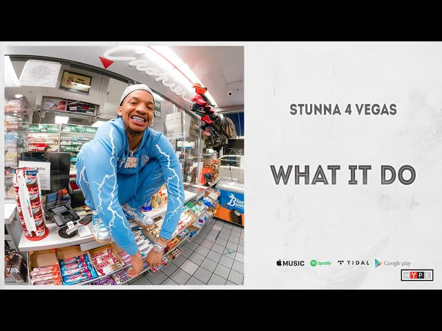 Stunna 4 Vegas What It Do Video mp4 & mp3 download