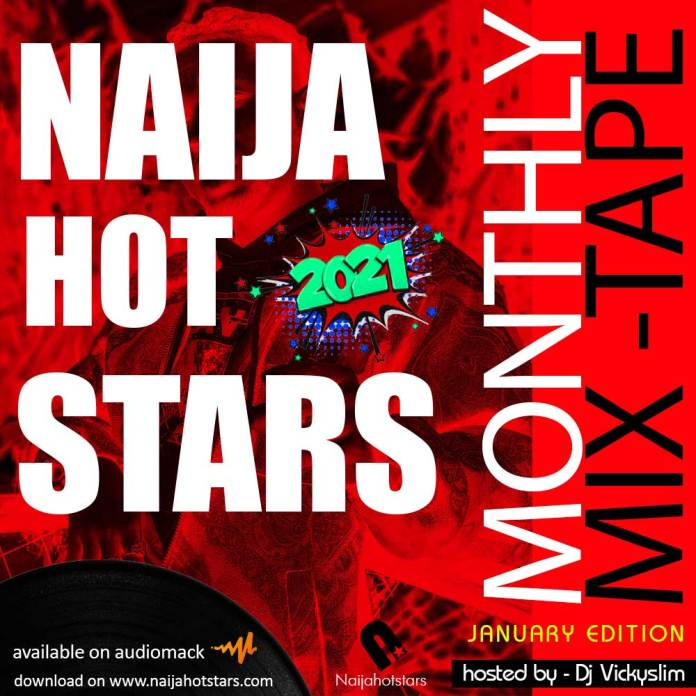 Dj Vickyslim Naijahotstars Monthly Mixtape January Edition 2021 mp3 download