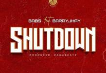 Babs Shutdown Ft Barry Jhay mp3 download