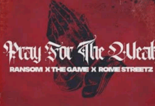 Ransom & Rome Streetz Pray For The Weak Ft. The Game mp3 download