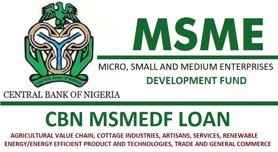 Basic Guidelines On How To Access CBN MSMEDF Loan - Micro, Small And Medium Enterprises Development Fund - Nigeria Business Information