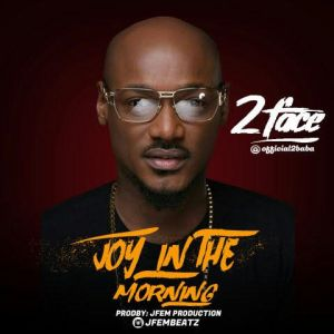 2baba Joy in the morning free style naijachoice