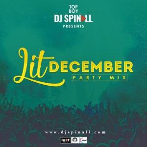DOWNLOAD MIXTAPE: DJ Spinall - Lit December Party Mix