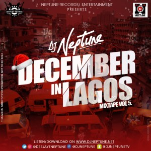 DOWNLOAD MIXTAPE DJ Neptune - December In Lagos Mixtape (Vol 5)