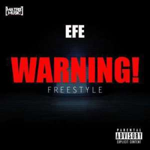 DOWNLOAD MP3 Efe – Warning (Prod. By Duktor Sett)