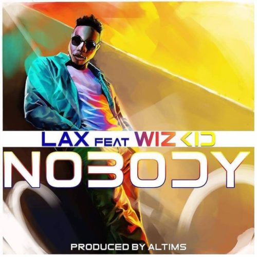 "DOWNLOAD MP3 L.A.X – ""Nobody"" ft. Wizkid"