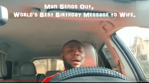 Wow! Man Sends A Shocking-Emotional Birthday Message To His Wife
