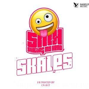 """DOWNLOAD MP3 Skales – """"Shaking My Head"""" (SMH)"""