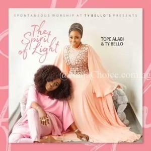 DOWNLOAD ALBUM: Tope Alabi & TY Bello – The Spirit of Light