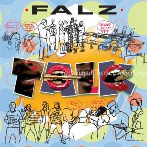 "DOWNLOAD MP3: Falz – ""Talk"""