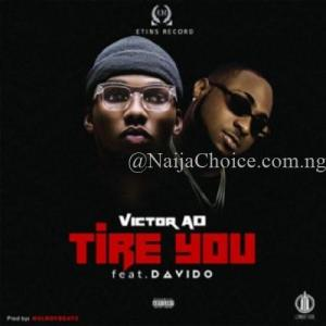 """DOWNLOAD MP3: Victor AD – """"Tire You"""" ft. Davido"""