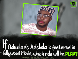 NCtalk: If Odunlade Adekola Is Featured In Hollywood Action Movie, Which Role Will He PLAY?