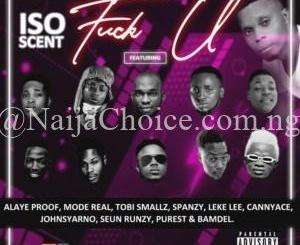 DOWNLOAD MP3: Iso Scent – Fvck U