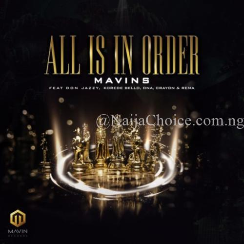 """DOWNLOAD MP3: Mavins – """"All Is In Order"""" ft. Don Jazzy x Rema x Korede Bello x DNA x Crayon"""