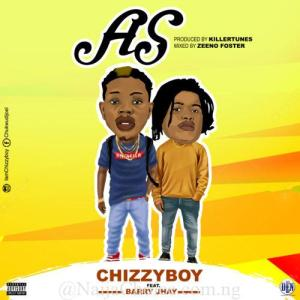 "DOWNLOAD MP3: Chizzyboy x Barry Jhay – ""AS"" (Prod. Killertunes)"