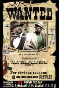 "DOWNLOAD MP3: Sound Sultan – ""Very Good Bad Guy"" ft. Banky W"