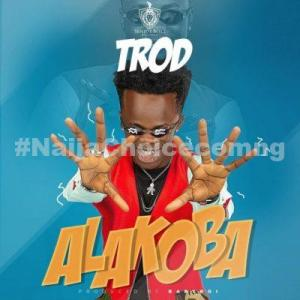 DOWNLOAD MP3: Trod – Alakoba