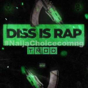 DOWNLOAD MP3: TROD – Diss Is Rap