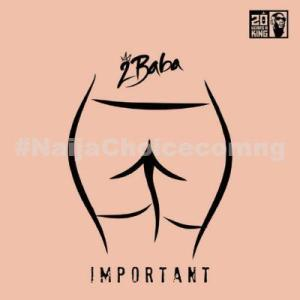 DOWNLOAD MP3: 2Baba – Important