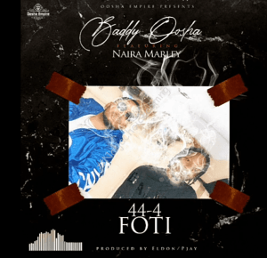 DOWNLOAD MP3: Baddy Osha ft. Naira Marley – 44-4 FOTI