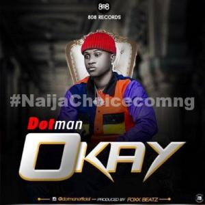 DOWNLOAD MP3: Dotman – Okay