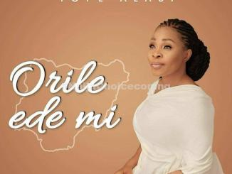 """DOWNLOAD Music: Tope Alabi – """"Orile Ede Mi"""" (My Country)"""