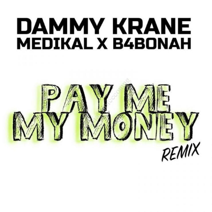 DOWNLOAD MP3: Dammy Krane – Pay Me My Money (Remix) ft. Medikal, B4Bonah