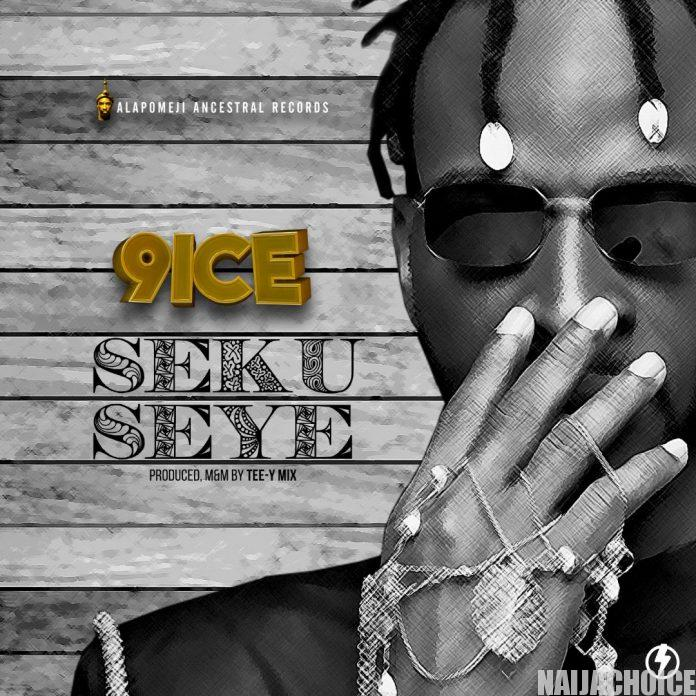 DOWNLOAD MP3: 9ice – Seku Seye