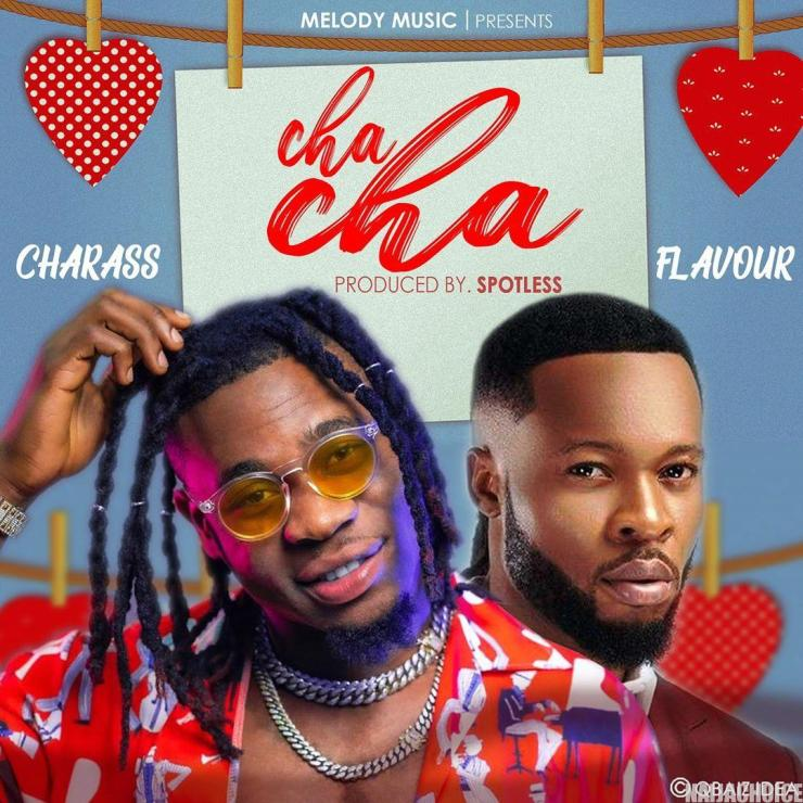 DOWNLOAD MP3: Charass – Cha Cha Ft. Flavour