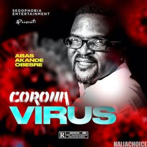 DOWNLOAD MP3: Obesere – Corona Becareful