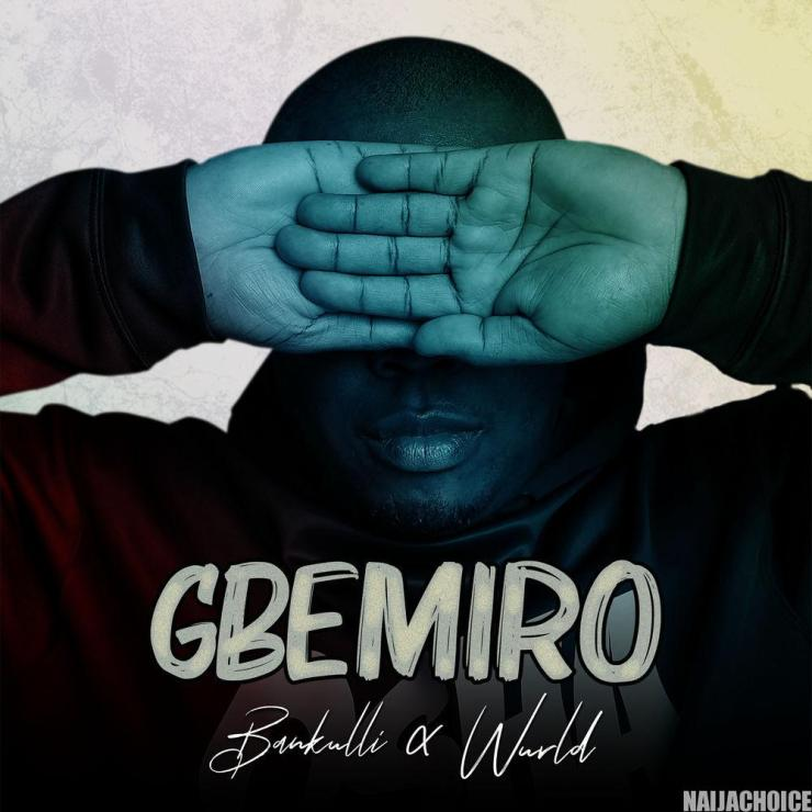 DOWNLOAD music: Bankulli x Wurld – Gbemiro