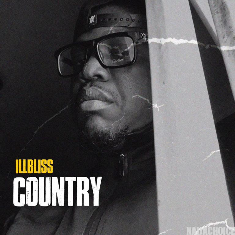 """DOWNLOAD music: Illbliss – """"Country"""""""