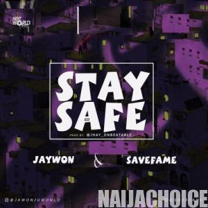 DOWNLOAD music: Jaywon Ft. Save Fame – Stay Safe