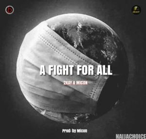 DOWNLOAD music: Mr 2kay Ft Micon – A Fight for All