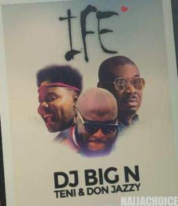 DOWNLOAD MP3: DJ Big N Ft. Teni & Don Jazzy – Ife