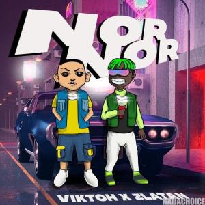 DOWNLOAD MP3: Zlatan Ibile x Viktoh – Nor Nor