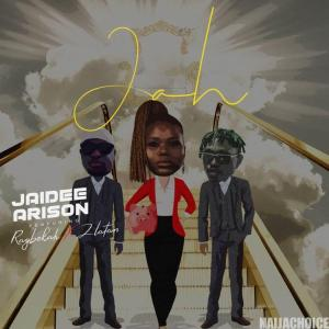 DOWNLOAD MP3: Jaidee Arison Ft. Raybekah x Zlatan – Jah (Remix)