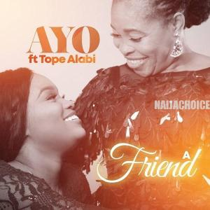 DOWNLOAD MP3: Tope Alabi Ft. Ayo Alabi – A Friend