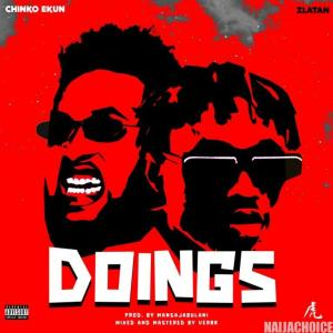 DOWNLOAD MP3: Zlatan Ft Chinko Ekun – Doings (Freestyle)