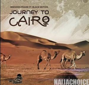 DOWNLOAD MP3: Brenden Praise – Journey To Cairo Ft. Black Motion